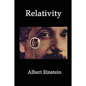 Relativity Einsteins Theory of Spacetime Time Dilation Gravity and Cosmology by Einstein & Albert