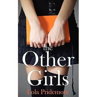 The Other Girls A Young Adult Paranormal Novel about a Witch a Ghost and a Mystery by Pridemore & Lola