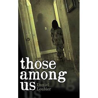 Those Among Us by Loubier & Daniel