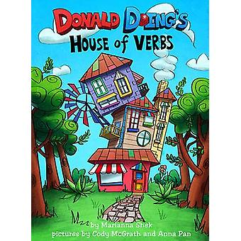 Donald Doing House of Verbs by Shek & Marianna