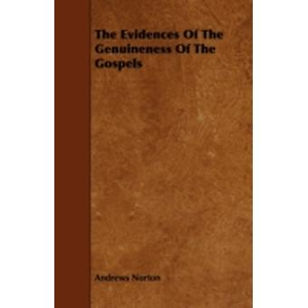 The Evidences Of The Genuineness Of The Gospels by Norton & Andrews