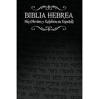 Biblia Hebrea Naj Neviim y Ketubim En Espanol Volumen II by Rabino Isaac Weiss