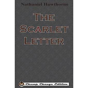 The Scarlet Letter Chump Change Edition by Hawthorne & Nathaniel