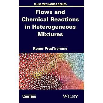 Flöden och kemiska reaktioner i heterogena blandningar av Prudhomme & Roger