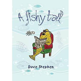 A Fishy Tail by Stephen & Dave