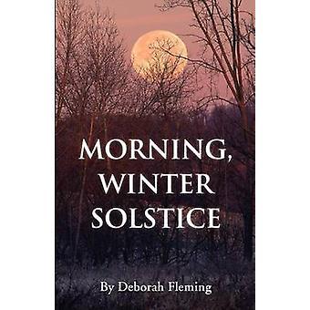 Morning Winter Solstice by Fleming & Deborah