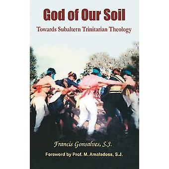 God of Our Soil by Gonsalves & Francis