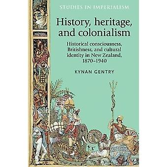 History Heritage and Colonialism by Kynan Gentry