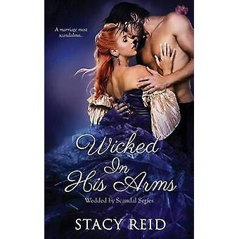 Wicked in His Arms by Reid & Stacy