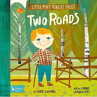 Little Poet Robert Frost Two Roads by Kate Coombs & Carme Lemniscates