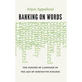 Banking on Words - The Failure of Language in the Age of Derivative Fi