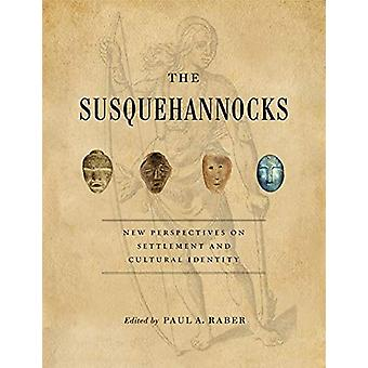 The Susquehannocks - New Perspectives on Settlement and Cultural Ident