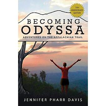 Becoming Odyssa - Adventures on the Appalachian Trail by Jennifer Phar