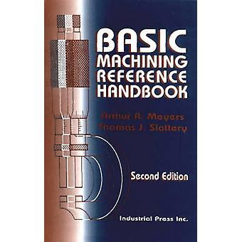 Basic Machining Reference Handbook (2nd Revised edition) by Arthur R.