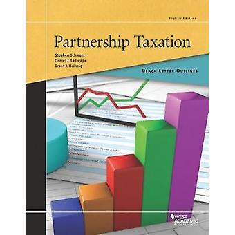 Black Letter Outline on Partnership Taxation by Stephen Schwarz - 978