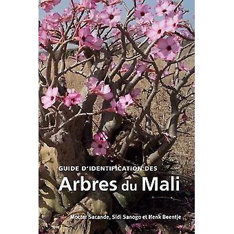Guide d'identification des Arbres du Mali by Moctar Sacande - 9781842