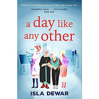 A Day Like Any Other by Isla Dewar - 9781846974908 Book