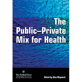 The Public Private Mix for Health by Alan Maynard - Jackie Carnell -