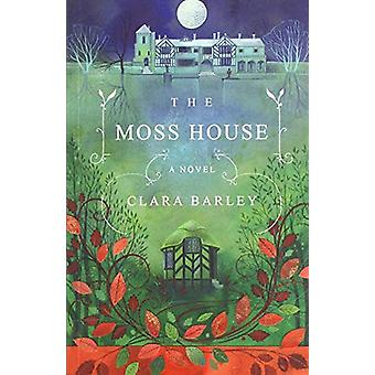The Moss House by Clara Barley - 9781910422496 Book