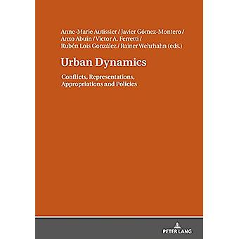 Urban Dynamics - Conflicts - Representations - Appropriations and Poli