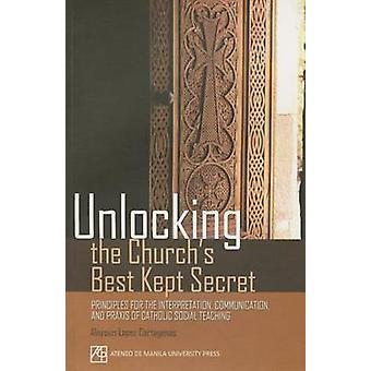 Unlocking the Church's Best Kept Secret by Aloysius Lopez Cartagenas