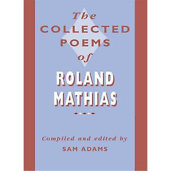 The Collected Poems of Roland Mathias (annotated edition) by Roland M