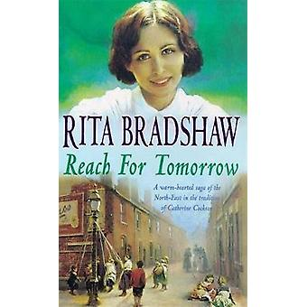 Reach for Tomorrow by Rita Bradshaw - 9780747258056 Book