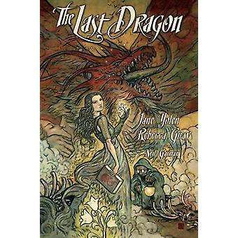 The Last Dragon by Jane Yolen & Rebecca Guay
