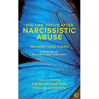 You Can Thrive After Narcissistic Abuse - The #1 System for Recovering