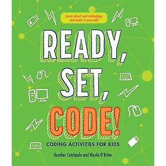 Ready - Set - Code! - Coding Activities for Kids by Nicola O'Brien - 9