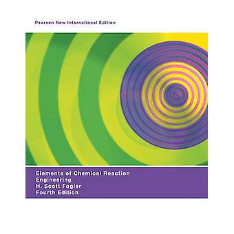 Elements of Chemical Reaction Engineering Pearson New International Edition von H Scott Fogler