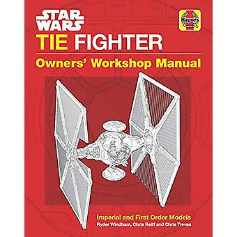 Star Wars TIE Fighter Owners-apos; Manuel d'atelier - Imperial et First Ord