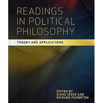 Readings in Political Philosophy - Theory and Applications by Diane Je