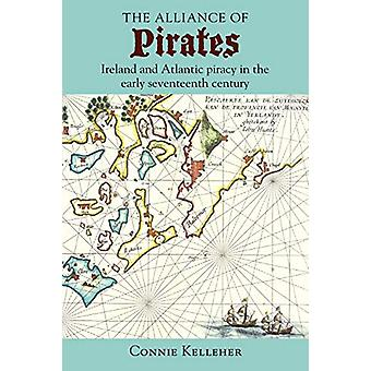 The Alliance of Pirates - Ireland and Atlantic Piracy in the Early Sev