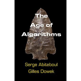 The Age of Algorithms by Serge Abiteboul & Gilles Dowek & Translated by K Rae Nelson