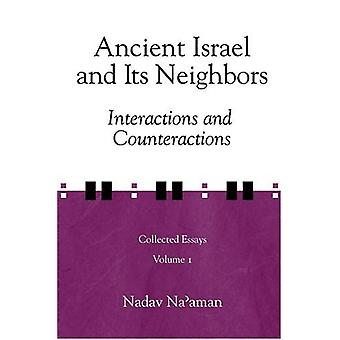 Ancient Israel and Its Neighbors - Interaction and Counteraction by Na