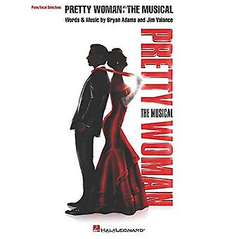 Pretty Woman the Musical: Piano/Vocal Selections