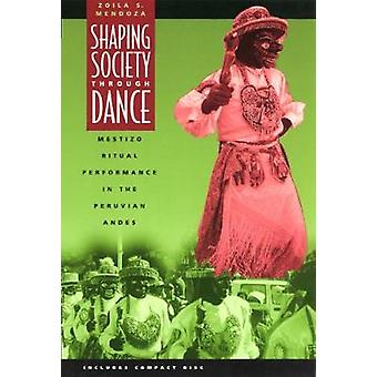 Shaping Society through Dance - Mestizo Ritual Performance in the Peruvian Andes