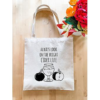 Always Look On The Bright Cider Life Tote Bag