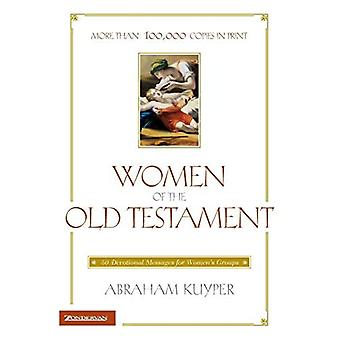 Women of the Old Testament : 50 Devotional Messages for Womens Groups