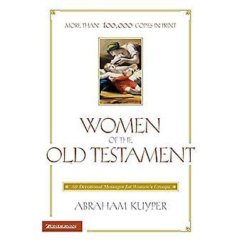 Frauen des Alten Testaments : 50 Andachtsbotschaften für Frauengruppen