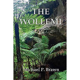 The Wollemi by Michael P Brawn - 9780648091240 Book