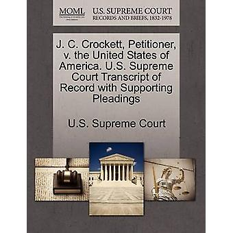 J. C. Crockett - Petitioner - V. the United States of America. U.S. S