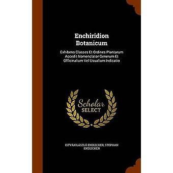 Enchiridion Botanicum - Exhibens Classes Et Ordines Plantarum Accedit