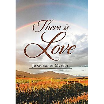 There Is Love by Jo Guasasco Meador - 9781458221094 Book