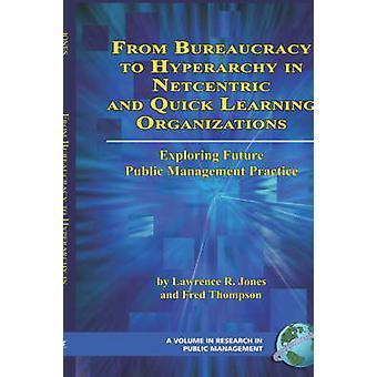 Byrokratiasta hyperarkiaan netsentrisissä ja nopeassa oppimiselimessä