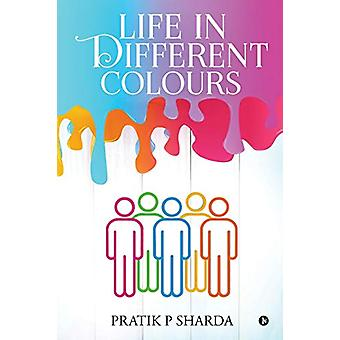Life In Different Colours by Pratik P Sharda - 9781647339241 Book