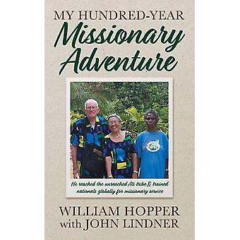 My Hundred-Year Missionary Adventure - He reached the unreached Ati tr