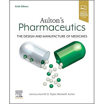 Aultons Pharmaceutics by Edited by Kevin M G Taylor & Edited by Michael E Aulton