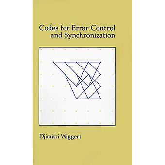 Codes for Error Control and Synchronization by Djimitri Wiggert